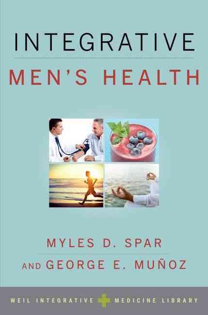 Integrative Mens Health By Spar, Myles D. (EDT)/ Munoz, George E. (EDT)