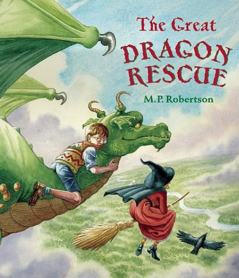 The Great Dragon Rescue By Robertson, M. P.